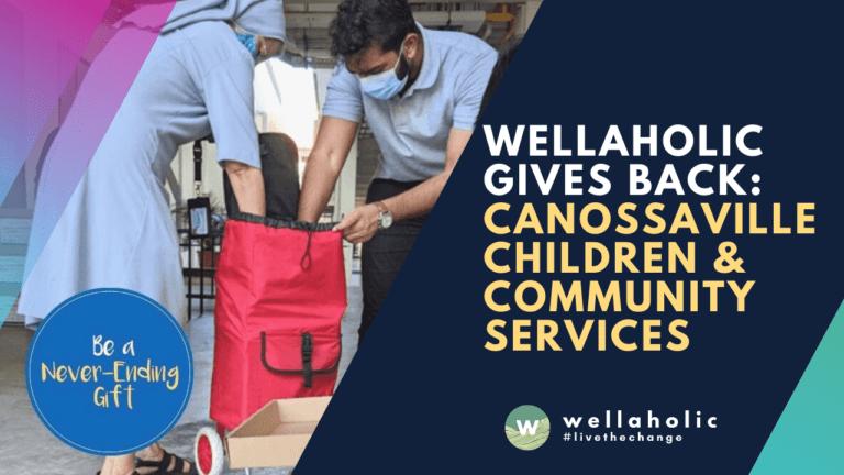 2021 Wellaholic Youtube & Website - Canossaville children & Community Services
