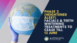 Facials & Teeth Whitening Treatments to Cease Till 13 June