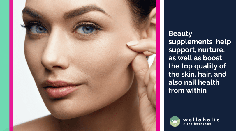 Beauty supplements help support, nurture, as well as boost the top quality of the skin, hair, and also nail health from within